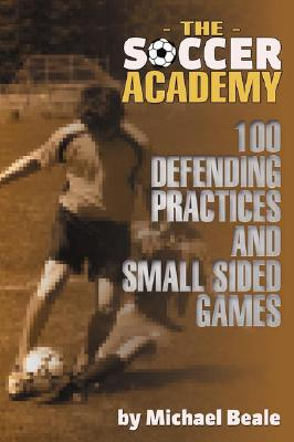 The Soccer Academy By Beale, Michael